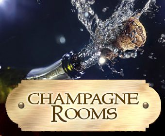 Exclusive Champagne Rooms!